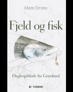 Fjeld og Fisk - Dagbogsblade fra Grønland